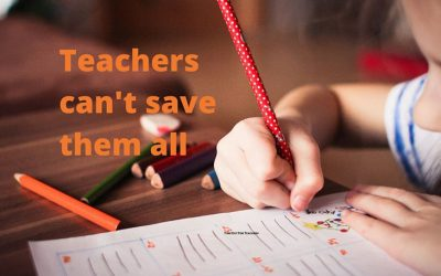 Teachers Can't Save Them All