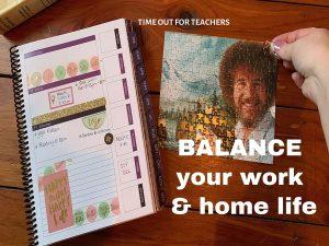 Balance your work and home life.