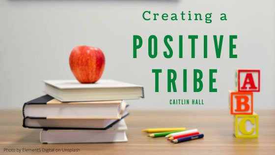 Creating a positive tribe