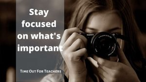 Stay focused on what's important.