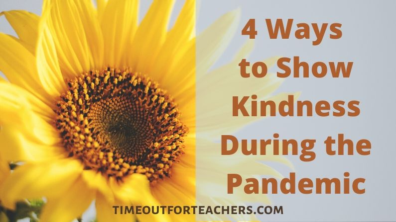 4 Ways to Show Kindness During the Pandemic