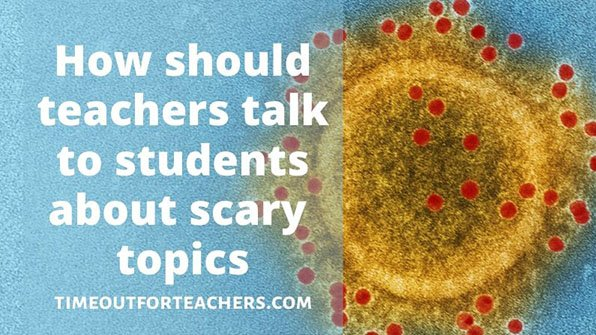 How to Talk to Students About Scary Topics?