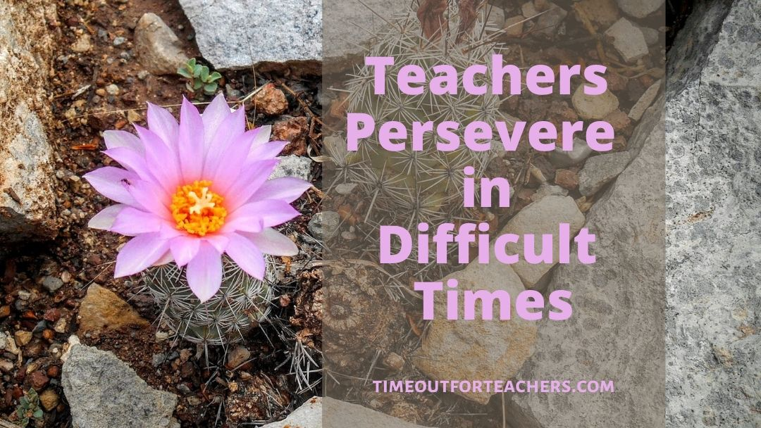 Teachers persevere in difficult times