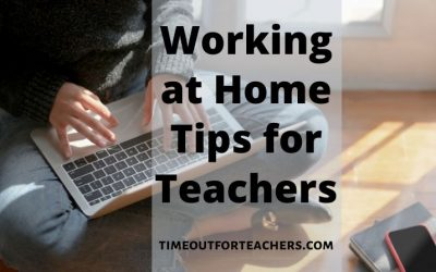 Working from Home Tips for Teachers