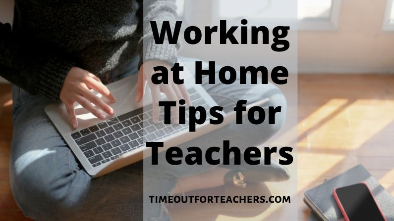 Working at home tips for teachers