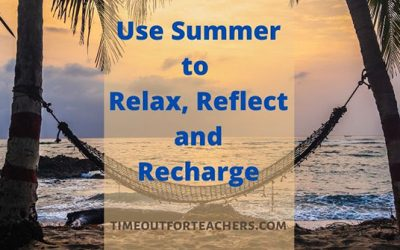Use Summer to Relax, Reflect, and Recharge