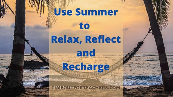 Use summer to relax, reflect and recharge