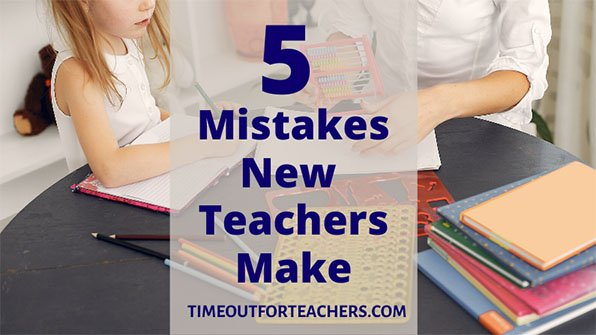 5 Mistakes New Teachers Make