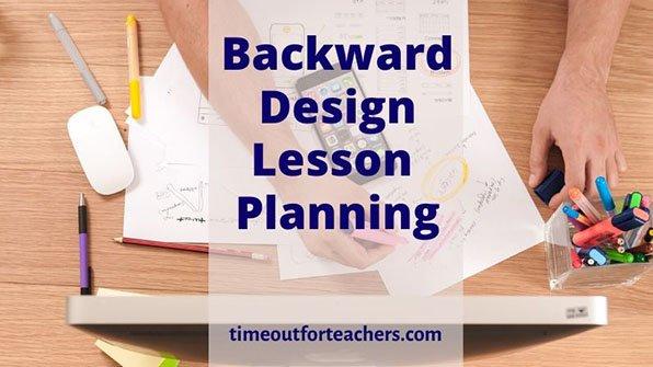 Backward design lesson planning strategies