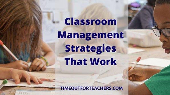 Classroom management strategies that work