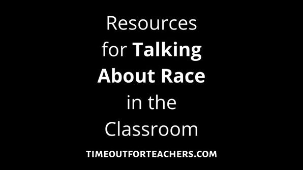 Resources for Talking About Race in the Classroom