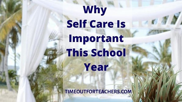 Why self care is important this school year